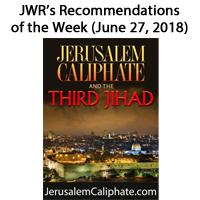 JWR recommends the book: Jerusalem Caliphate and the Third Jihad